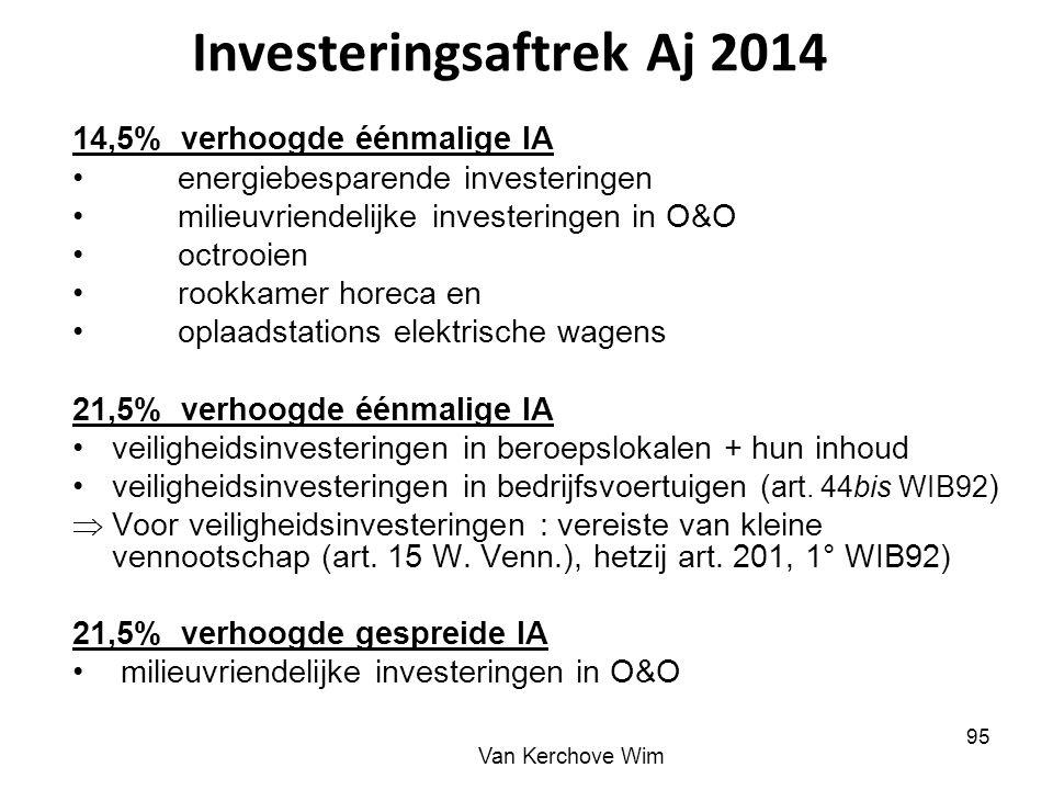 Investeringsaftrek Aj 2014 14,5% verhoogde éénmalige IA energiebesparende investeringen milieuvriendelijke investeringen in O&O octrooien rookkamer ho