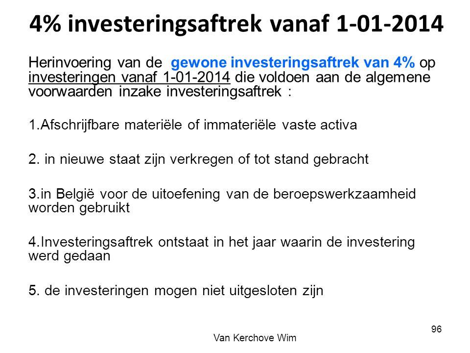 Herinvoering van de gewone investeringsaftrek van 4% op investeringen vanaf 1-01-2014 die voldoen aan de algemene voorwaarden inzake investeringsaftre