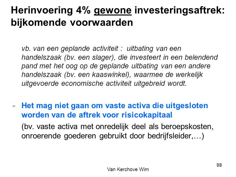 Herinvoering 4% gewone investeringsaftrek: bijkomende voorwaarden vb. van een geplande activiteit : uitbating van een handelszaak (bv. een slager), di