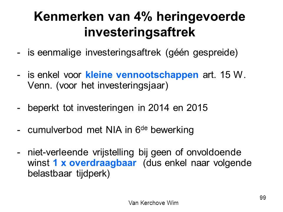 Kenmerken van 4% heringevoerde investeringsaftrek -is eenmalige investeringsaftrek (géén gespreide) -is enkel voor kleine vennootschappen art. 15 W. V