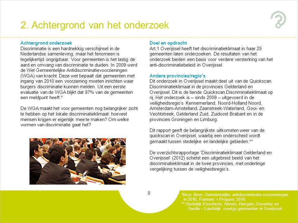 5 2. Achtergrond van het onderzoek Achtergrond onderzoek Discriminatie is een hardnekkig verschijnsel in de Nederlandse samenleving, maar het fenomeen