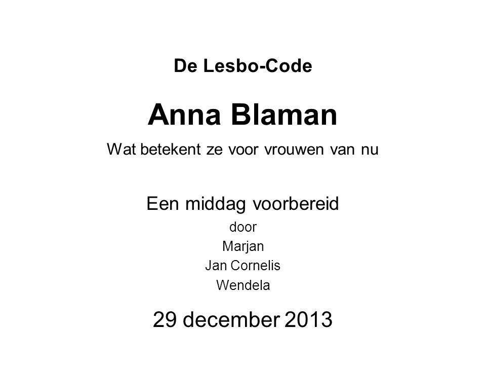 De Lesbo-Code Anna Blaman Wat betekent ze voor vrouwen van nu Een middag voorbereid door Marjan Jan Cornelis Wendela 29 december 2013