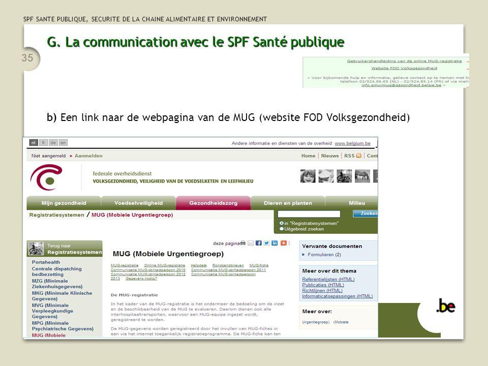 SPF SANTE PUBLIQUE, SECURITE DE LA CHAINE ALIMENTAIRE ET ENVIRONNEMENT 35 G. La communication avec le SPF Santé publique b) Een link naar de webpagina