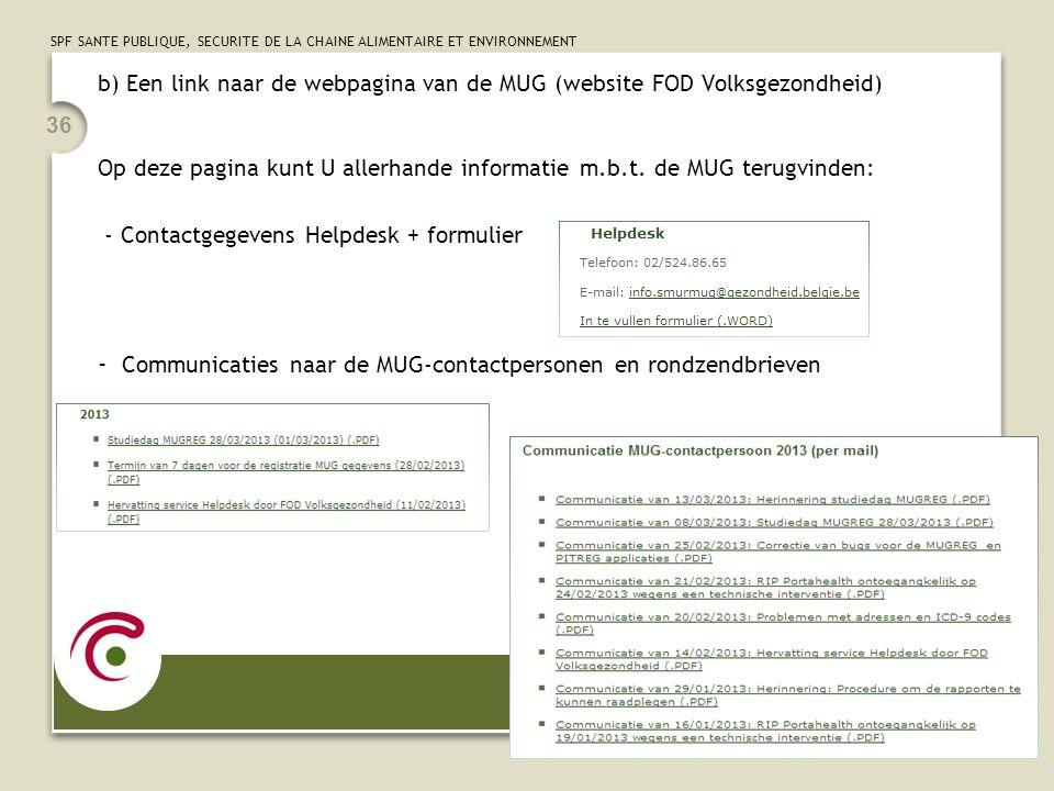 SPF SANTE PUBLIQUE, SECURITE DE LA CHAINE ALIMENTAIRE ET ENVIRONNEMENT 36 b) Een link naar de webpagina van de MUG (website FOD Volksgezondheid) Op de