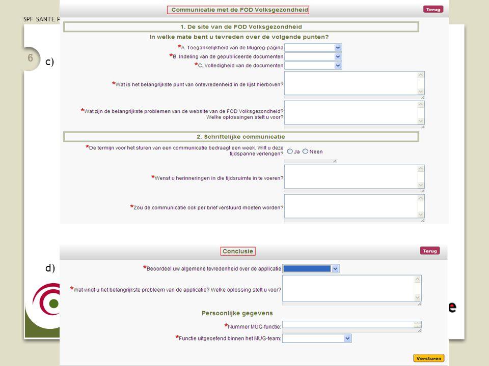 SPF SANTE PUBLIQUE, SECURITE DE LA CHAINE ALIMENTAIRE ET ENVIRONNEMENT 6 c) d)