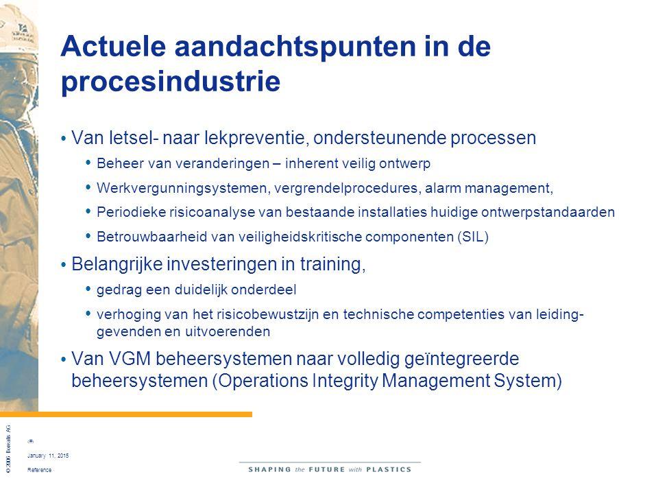 Reference © 2006 Borealis AG 13 January 11, 2015 Actuele aandachtspunten in de procesindustrie Van letsel- naar lekpreventie, ondersteunende processen