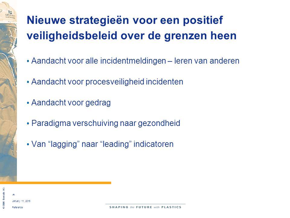 Reference © 2006 Borealis AG 23 January 11, 2015 Lagging – Leading indicatoren Lagging indicatoren voor veiligheid: In het algemeen gericht op letselongevallen (Vb.
