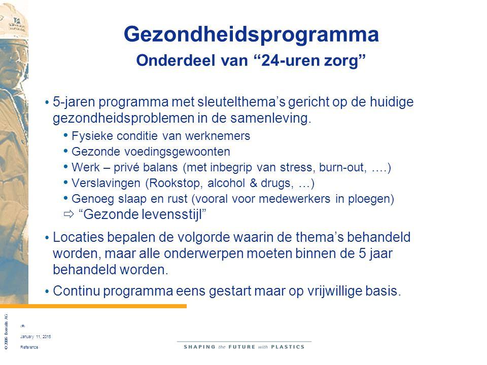 """Reference © 2006 Borealis AG 20 January 11, 2015 Gezondheidsprogramma Onderdeel van """"24-uren zorg"""" 5-jaren programma met sleutelthema's gericht op de"""