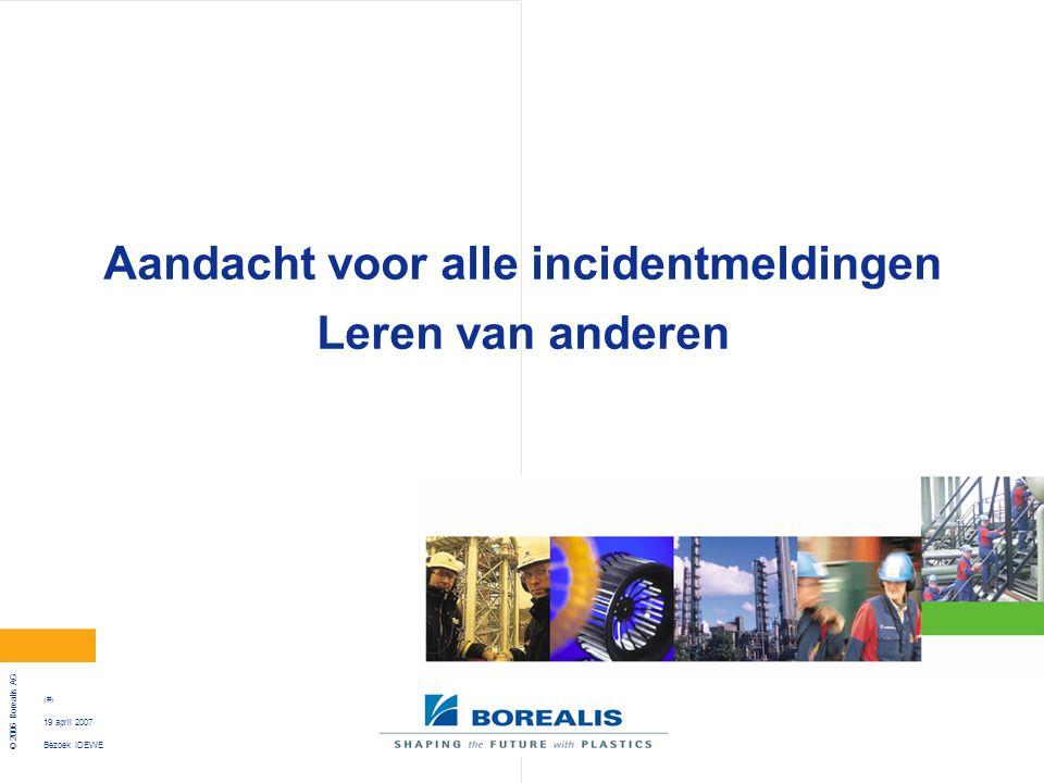 Reference © 2006 Borealis AG 4 January 11, 2015 Risicovelden (Kinney) Bijna ongevallen Proces incidenten Traditionele veiligheid