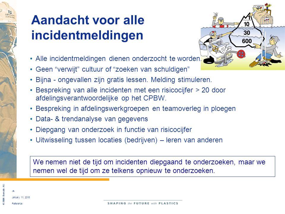 """Reference © 2006 Borealis AG 5 January 11, 2015 Aandacht voor alle incidentmeldingen Alle incidentmeldingen dienen onderzocht te worden. Geen """"verwijt"""