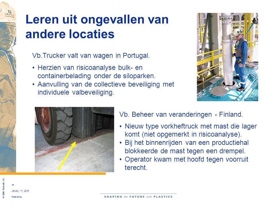 Reference © 2006 Borealis AG 7 January 11, 2015 Leren uit ongevallen van andere locaties Vb.Trucker valt van wagen in Portugal. Herzien van risicoanal
