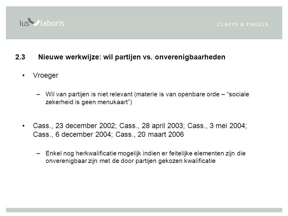 """Vroeger –Wil van partijen is niet relevant (materie is van openbare orde – """"sociale zekerheid is geen menukaart"""") Cass., 23 december 2002; Cass., 28 a"""