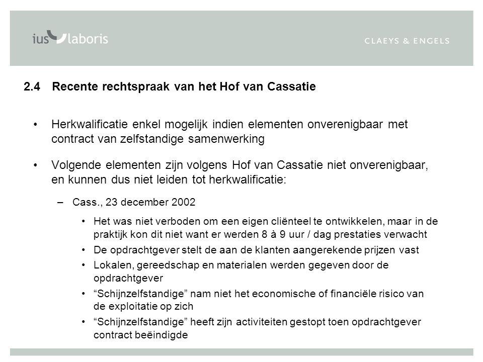 Herkwalificatie enkel mogelijk indien elementen onverenigbaar met contract van zelfstandige samenwerking Volgende elementen zijn volgens Hof van Cassa