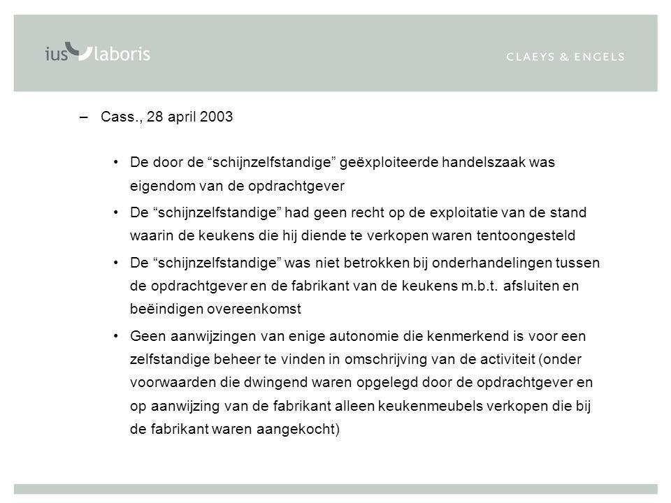 """–Cass., 28 april 2003 De door de """"schijnzelfstandige"""" geëxploiteerde handelszaak was eigendom van de opdrachtgever De """"schijnzelfstandige"""" had geen re"""