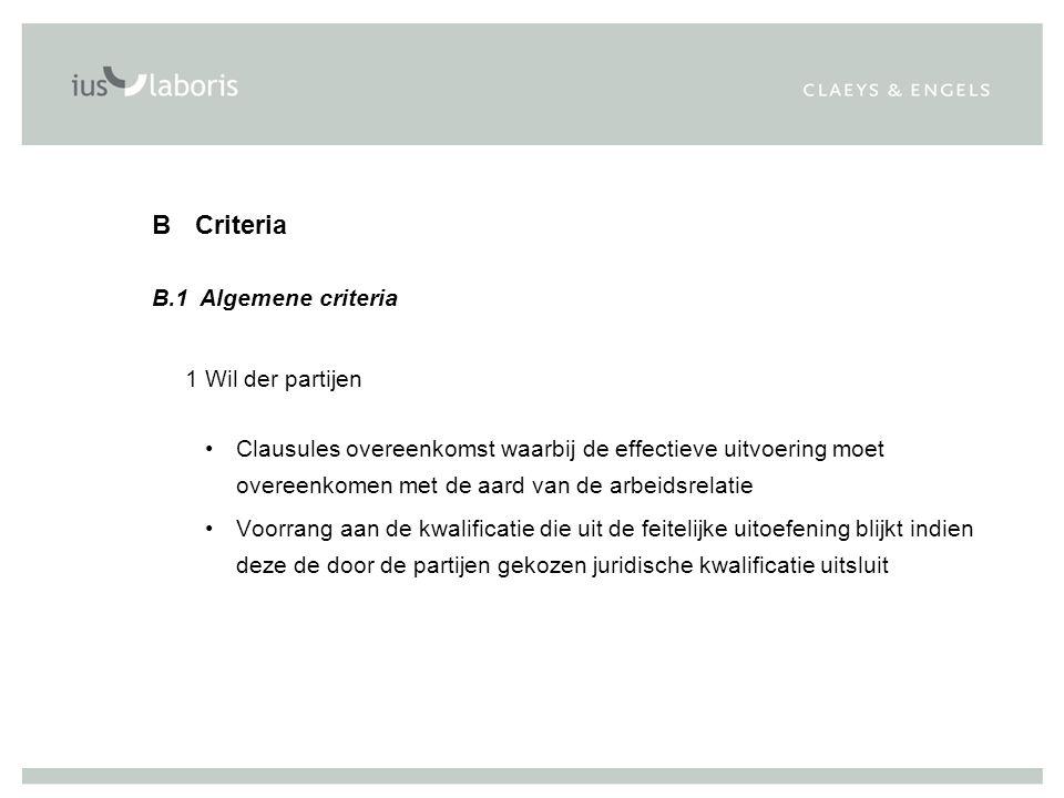 B Criteria B.1 Algemene criteria 1Wil der partijen Clausules overeenkomst waarbij de effectieve uitvoering moet overeenkomen met de aard van de arbeid