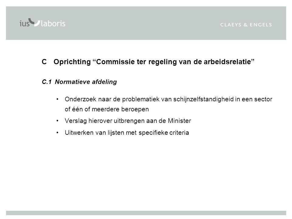 """C Oprichting """"Commissie ter regeling van de arbeidsrelatie"""" C.1 Normatieve afdeling Onderzoek naar de problematiek van schijnzelfstandigheid in een se"""