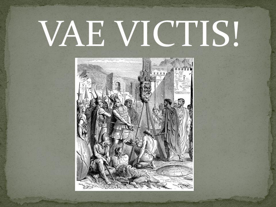 VAE VICTIS!