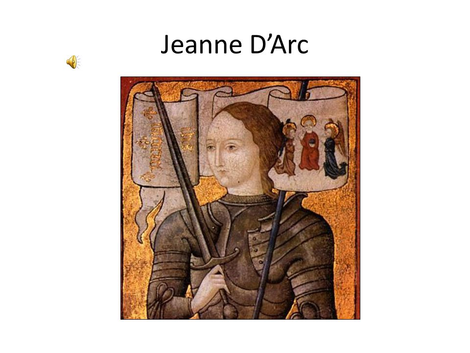 1412-1431 Geboren in een arm gezin (boerenmeisje) Uitverkoren om haar vaderland te redden Ontzette Orléans Bracht Karel VII naar Reims om gekroond te worden (1429) In 1430 door de Bourgondiërs (sterke Franse groepering) in handen genomen en uitgeleverd aan Engeland Werd als heks verbrand op 30 mei 1431 In 1920 heilig verklaard