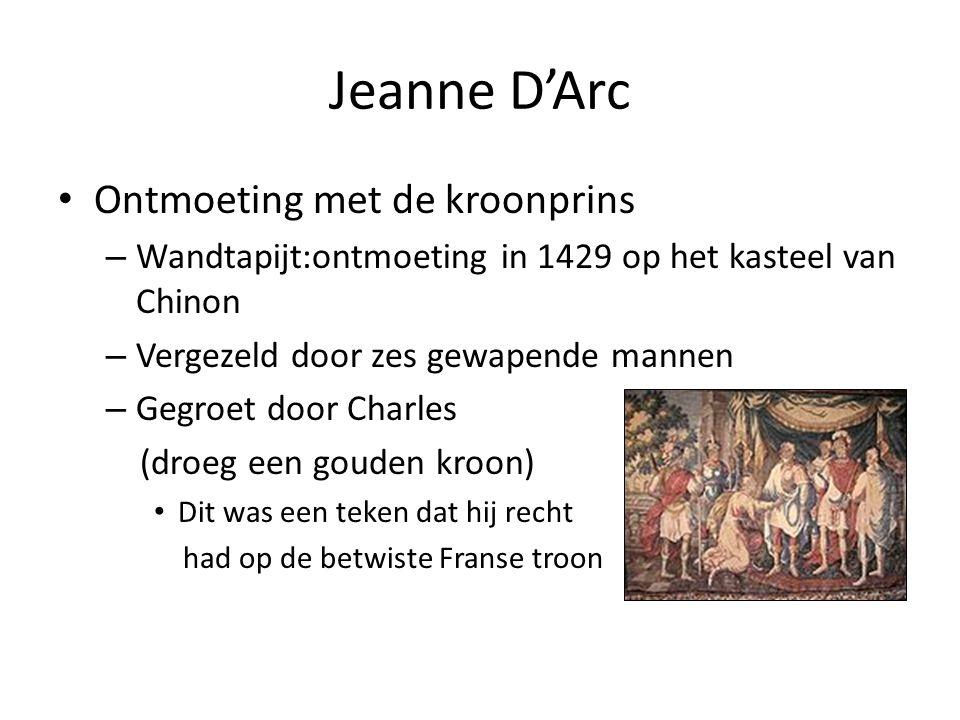 Jeanne D'Arc Wordt ook wel eens 'de maagd van Orléans' genoemd – Jeanne d'arc: Moedig soldaat Droeg een harnas Had heel kort haar (als een man) Diep gelovig (vandaar dat ze nog maagd was) Bad altijd voor ze ten strijd trok