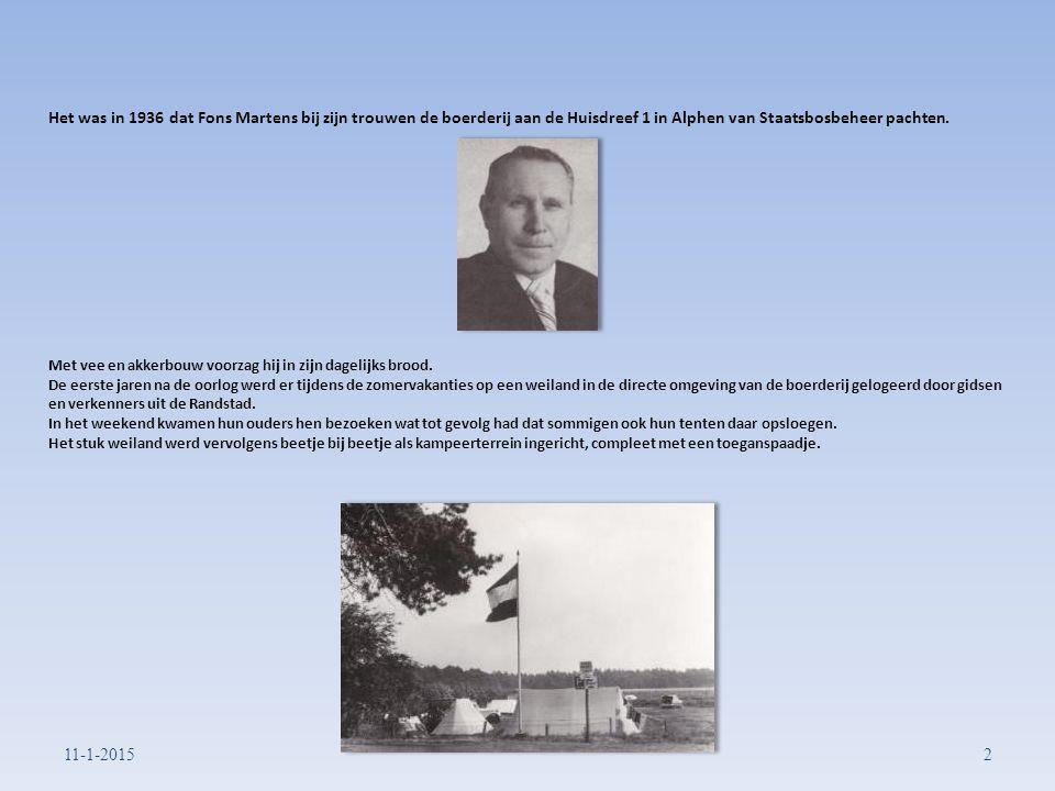 Het was in 1936 dat Fons Martens bij zijn trouwen de boerderij aan de Huisdreef 1 in Alphen van Staatsbosbeheer pachten.