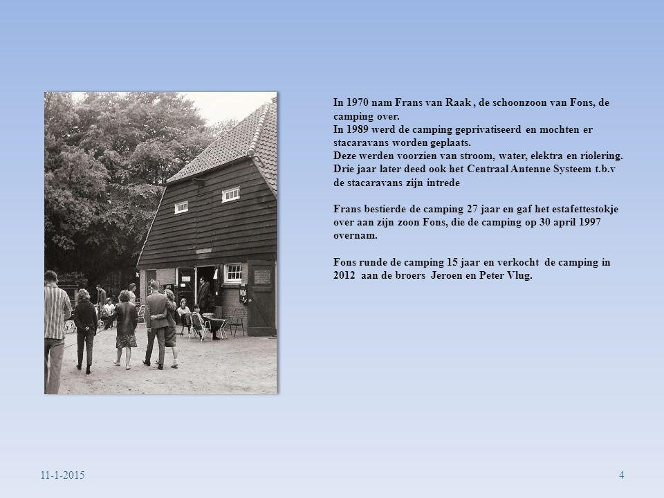 In 1962 kreeg Fons Martens van Staatsbosbeheer het verzoek er een officiele camping van temaken. Zo gezegd zo gedaan en de eerste zeven veldjes ontsto