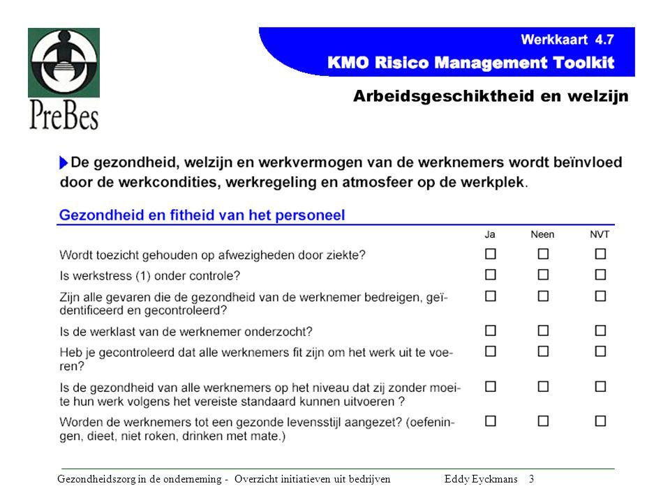 Gezondheidszorg in de onderneming - Overzicht initiatieven uit bedrijven Eddy Eyckmans 4