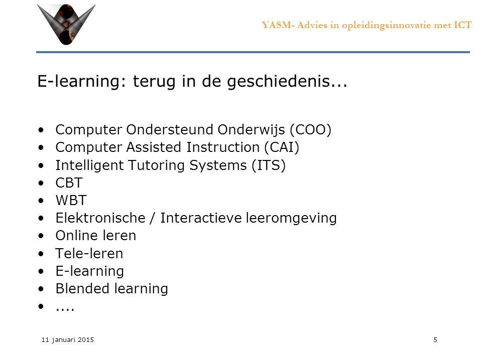 YASM- Advies in opleidingsinnovatie met ICT 11 januari 20155 E-learning: terug in de geschiedenis...