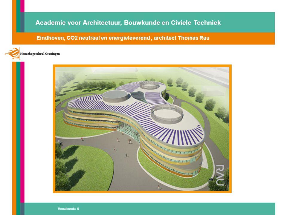 Bouwkunde 5 Eindhoven, CO2 neutraal en energieleverend, architect Thomas Rau Academie voor Architectuur, Bouwkunde en Civiele Techniek
