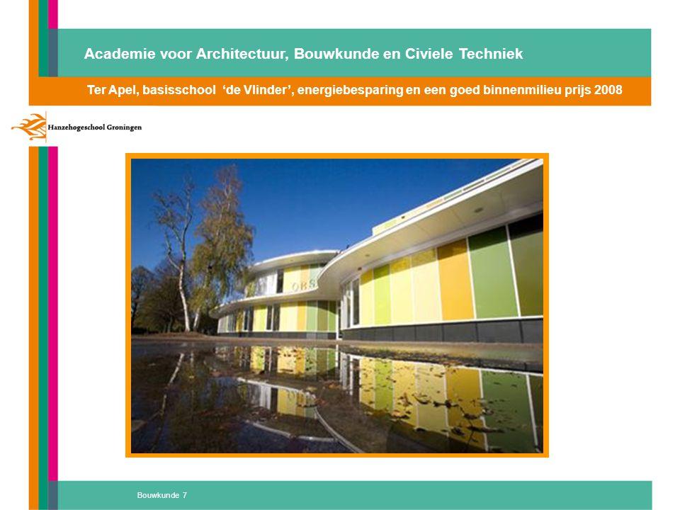 Bouwkunde 8 School Naaldwijk bron:'beneden alle peil Ter Apel, basisschool 'de Vlinder', energiebesparing en een goed binnenmilieu prijs 2008 Academie voor Architectuur, Bouwkunde en Civiele Techniek