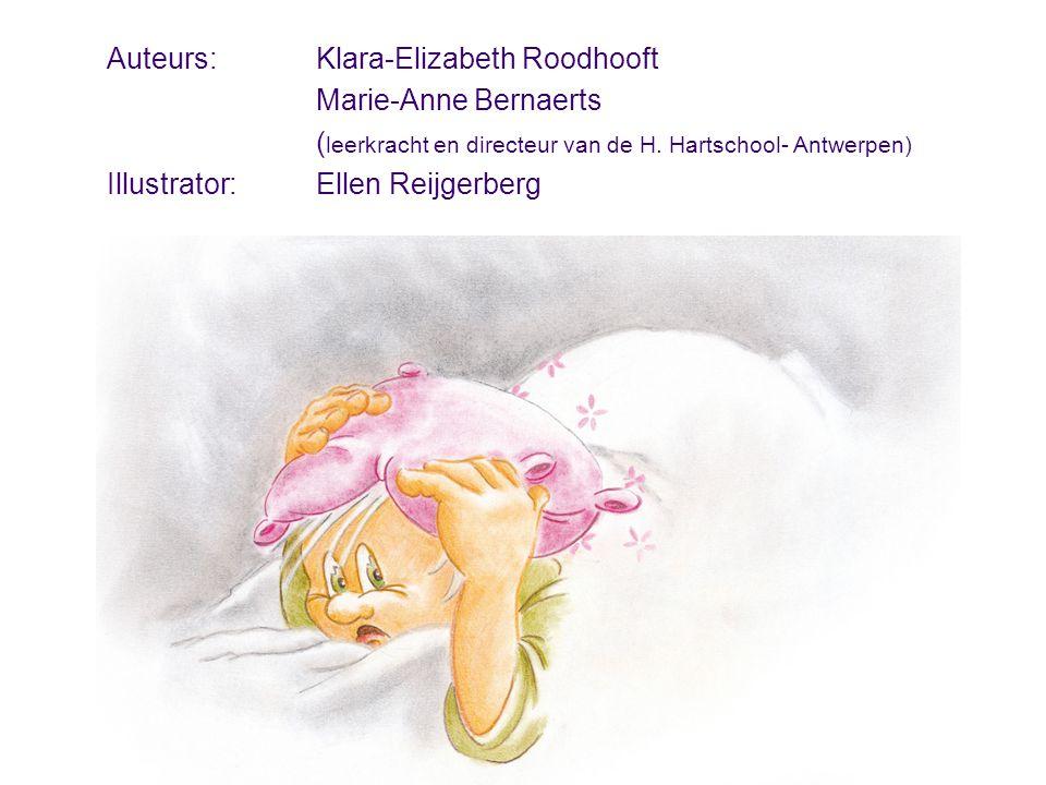 Auteurs: Klara-Elizabeth Roodhooft Marie-Anne Bernaerts ( leerkracht en directeur van de H. Hartschool- Antwerpen) Illustrator: Ellen Reijgerberg