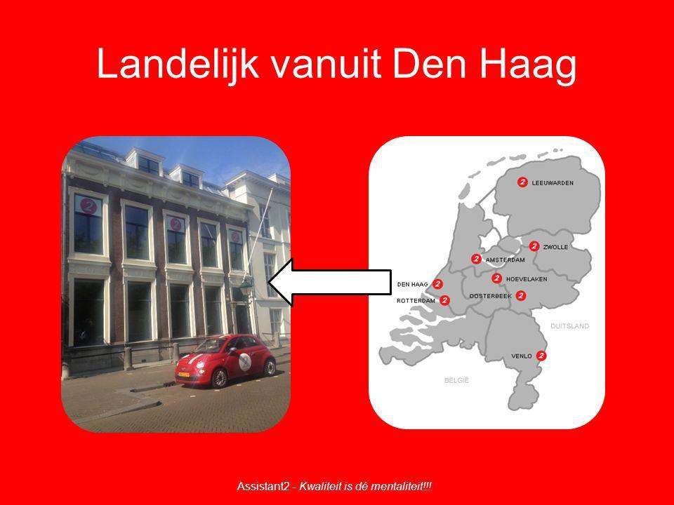 Landelijk vanuit Den Haag Assistant2 - Kwaliteit is dé mentaliteit!!!