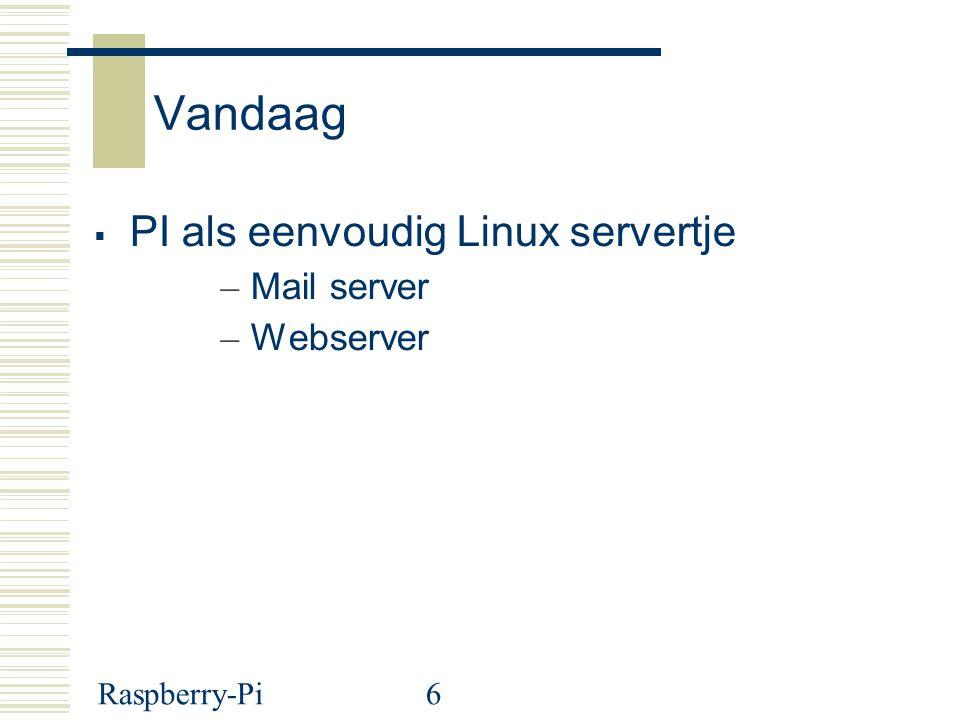 Raspberry-Pi6 Vandaag  PI als eenvoudig Linux servertje – Mail server – Webserver