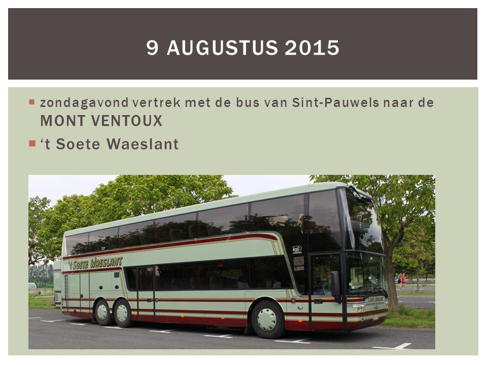  zondagavond vertrek met de bus van Sint-Pauwels naar de MONT VENTOUX  't Soete Waeslant 9 AUGUSTUS 2015
