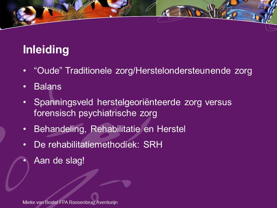 """""""Oude"""" Traditionele zorg/Herstelondersteunende zorg Balans Spanningsveld herstelgeoriënteerde zorg versus forensisch psychiatrische zorg Behandeling,"""