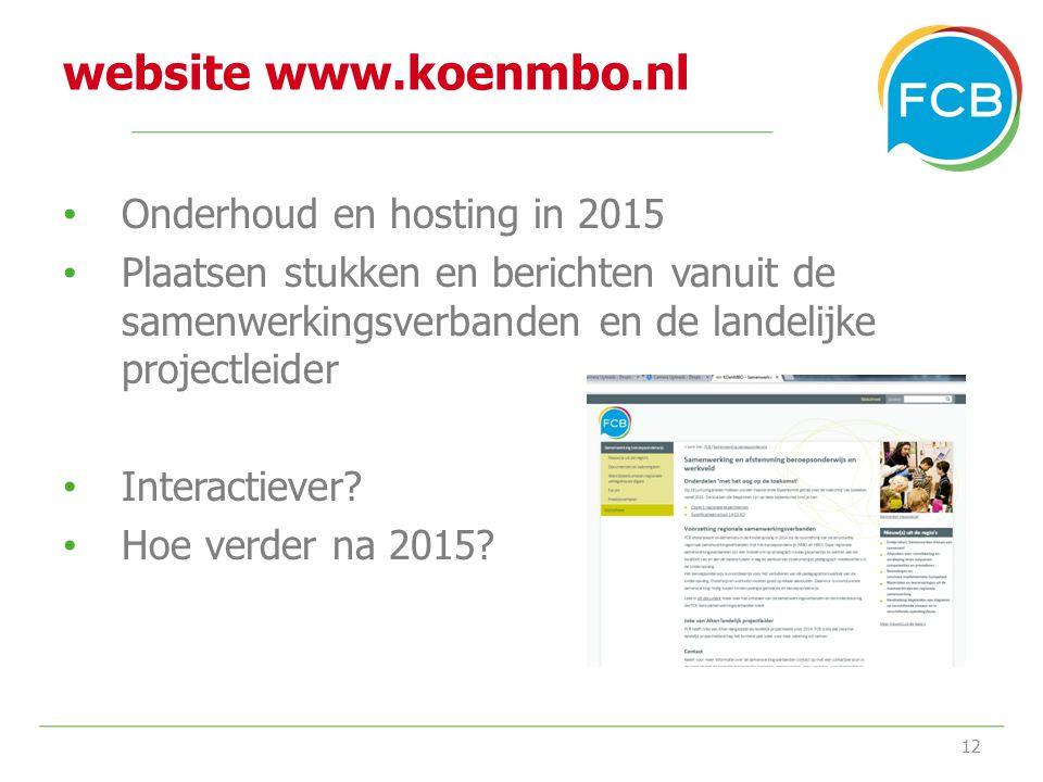 website www.koenmbo.nl Onderhoud en hosting in 2015 Plaatsen stukken en berichten vanuit de samenwerkingsverbanden en de landelijke projectleider Inte