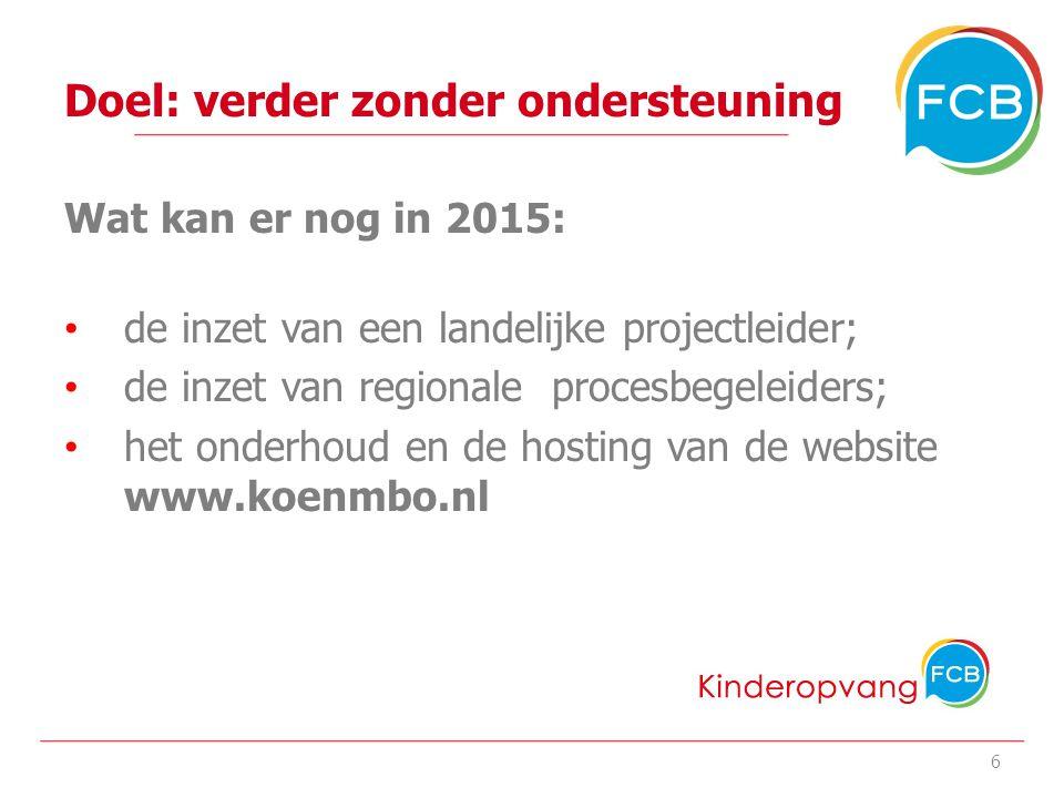 Doel: verder zonder ondersteuning Wat kan er nog in 2015: de inzet van een landelijke projectleider; de inzet van regionale procesbegeleiders; het onderhoud en de hosting van de website www.koenmbo.nl de organisatie van landelijke bijeenkomsten 7