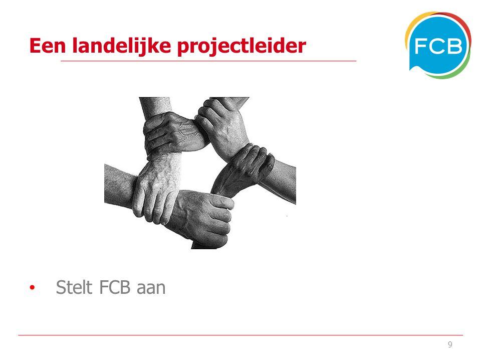 Een landelijke projectleider Stelt FCB aan 9