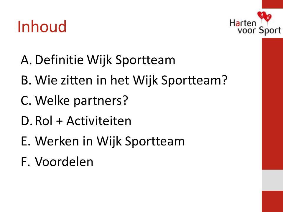 Inhoud A.Definitie Wijk Sportteam B.Wie zitten in het Wijk Sportteam.