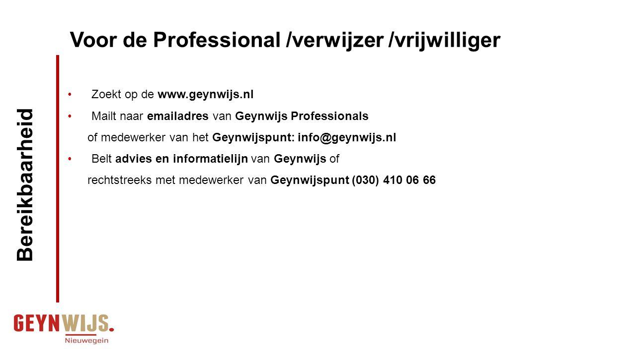 Zoekt op de www.geynwijs.nl Mailt naar emailadres van Geynwijs Professionals of medewerker van het Geynwijspunt: info@geynwijs.nl Belt advies en infor