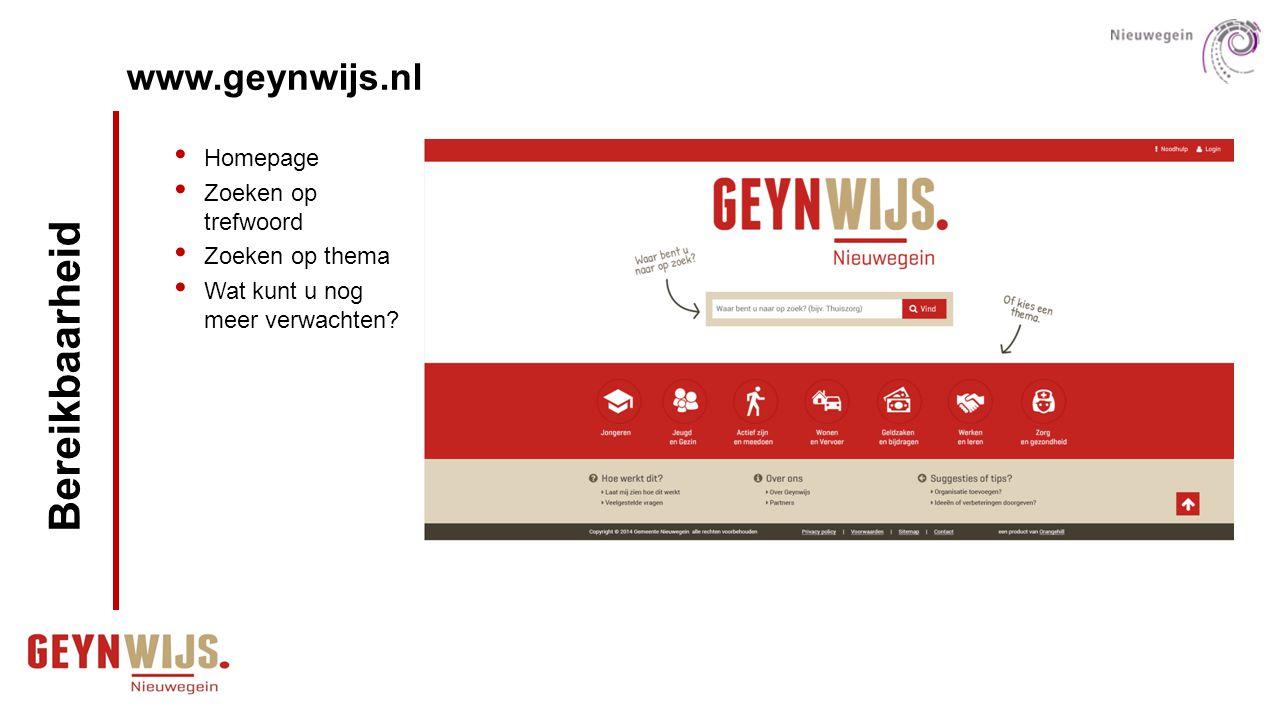 www.geynwijs.nl Bereikbaarheid Homepage Zoeken op trefwoord Zoeken op thema Wat kunt u nog meer verwachten?