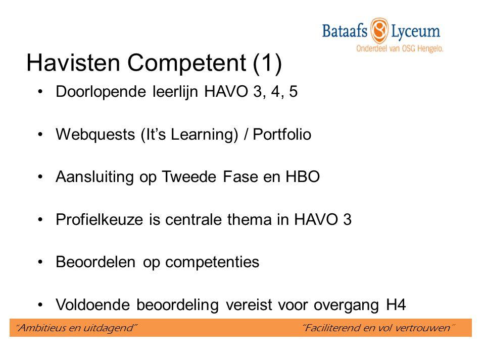 Havisten Competent (1) Doorlopende leerlijn HAVO 3, 4, 5 Webquests (It's Learning) / Portfolio Aansluiting op Tweede Fase en HBO Profielkeuze is centr