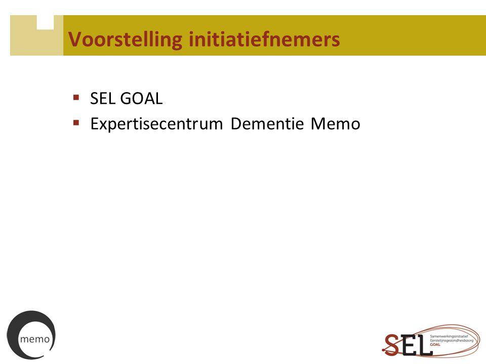 Voorstelling initiatiefnemers  SEL GOAL  Expertisecentrum Dementie Memo