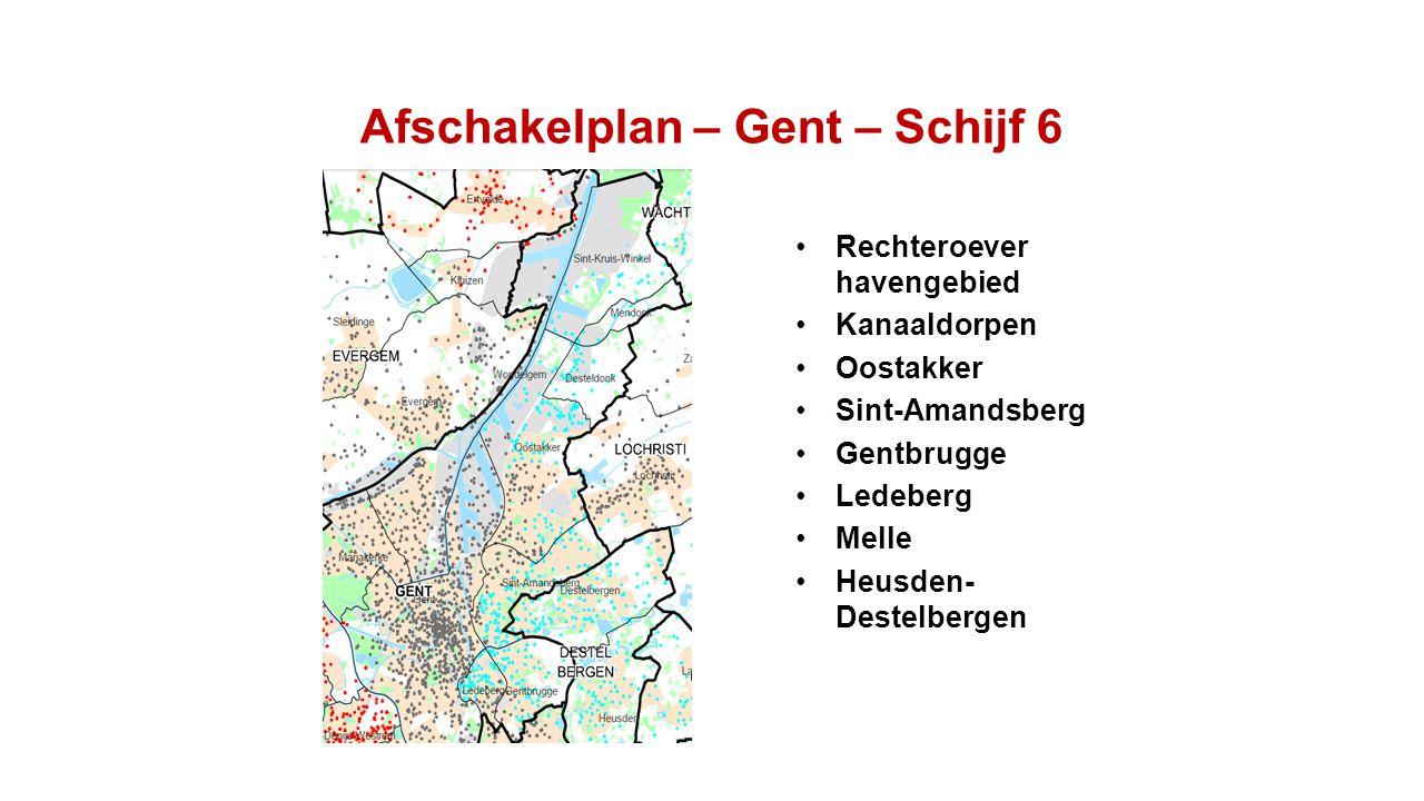 Afschakelplan – Gent – Schijf 6 Rechteroever havengebied Kanaaldorpen Oostakker Sint-Amandsberg Gentbrugge Ledeberg Melle Heusden- Destelbergen
