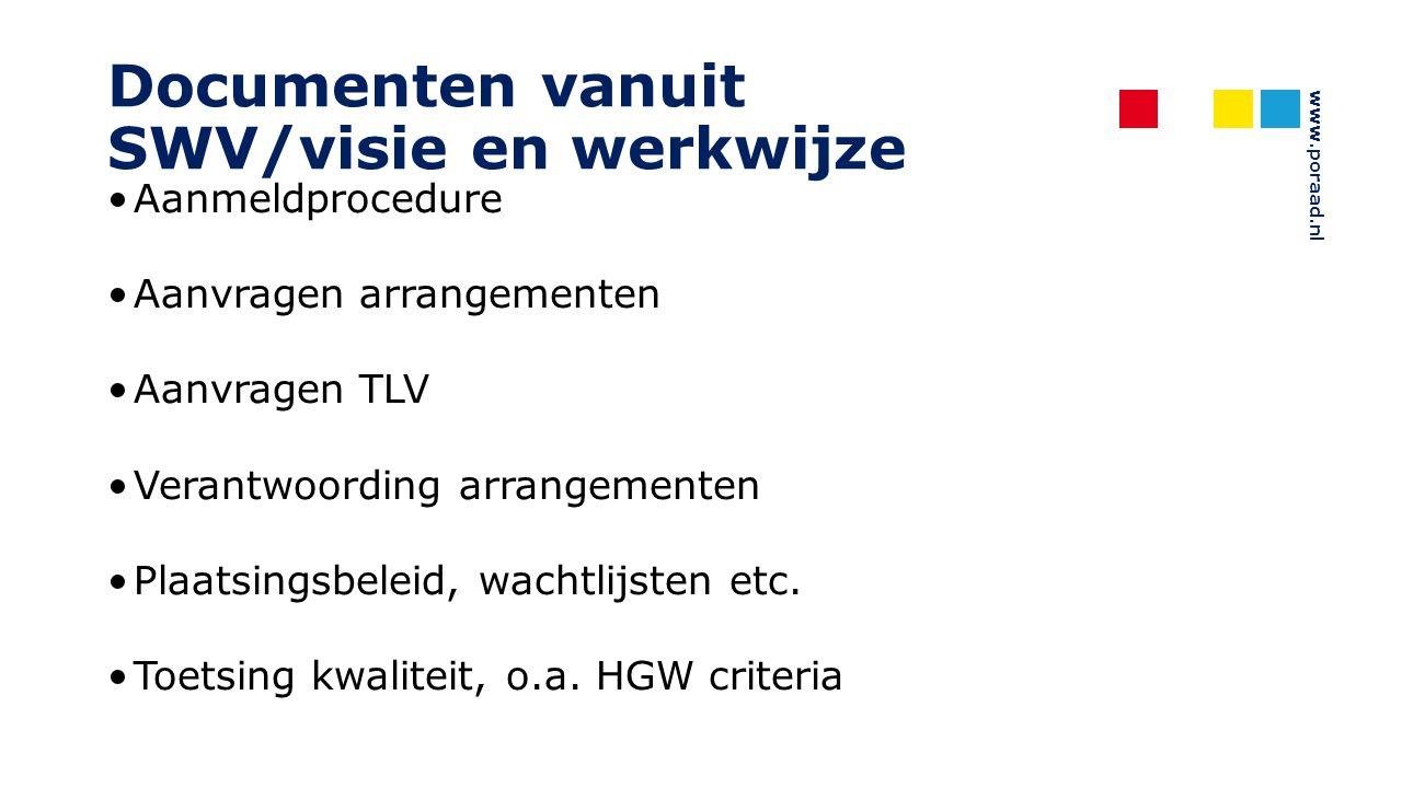 www.poraad.nl Documenten vanuit SWV/visie en werkwijze Aanmeldprocedure Aanvragen arrangementen Aanvragen TLV Verantwoording arrangementen Plaatsingsb