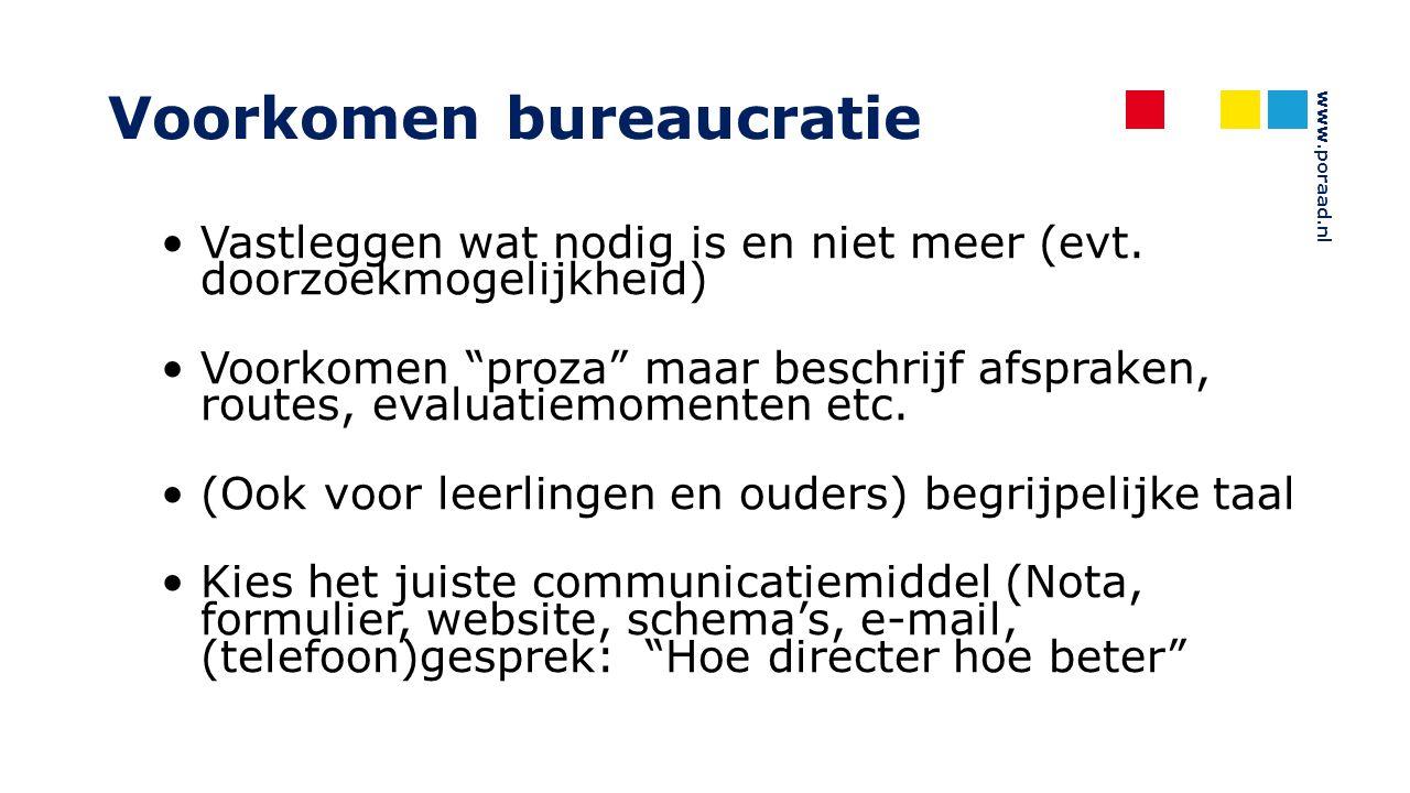 """www.poraad.nl Voorkomen bureaucratie Vastleggen wat nodig is en niet meer (evt. doorzoekmogelijkheid) Voorkomen """"proza"""" maar beschrijf afspraken, rout"""