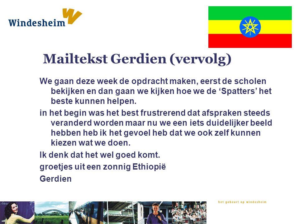 Mailtekst Gerdien (vervolg) We gaan deze week de opdracht maken, eerst de scholen bekijken en dan gaan we kijken hoe we de 'Spatters' het beste kunnen