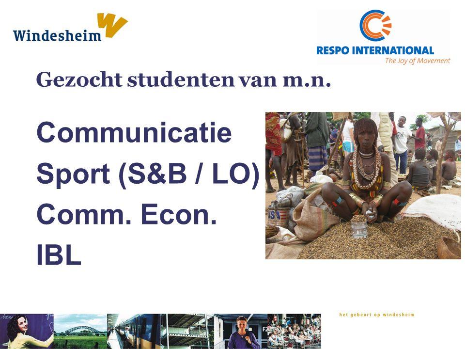 Gezocht studenten van m.n. Communicatie Sport (S&B / LO) Comm. Econ. IBL