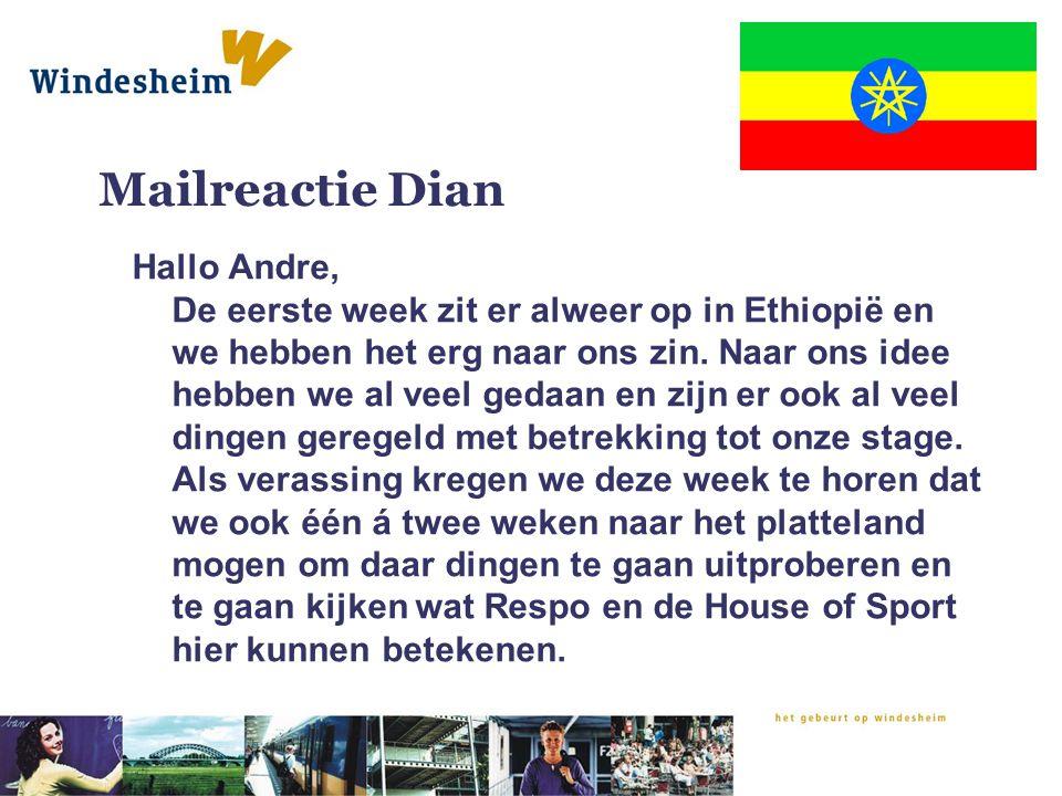 Mailreactie Dian Hallo Andre, De eerste week zit er alweer op in Ethiopië en we hebben het erg naar ons zin. Naar ons idee hebben we al veel gedaan en