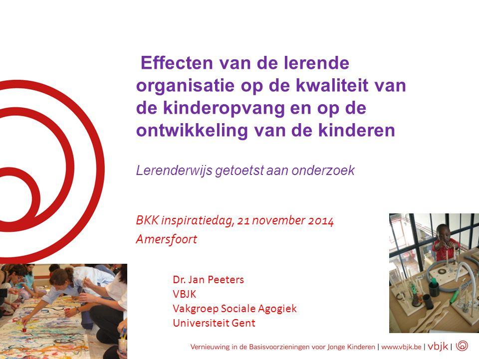 Effecten van de lerende organisatie op de kwaliteit van de kinderopvang en op de ontwikkeling van de kinderen Lerenderwijs getoetst aan onderzoek BKK
