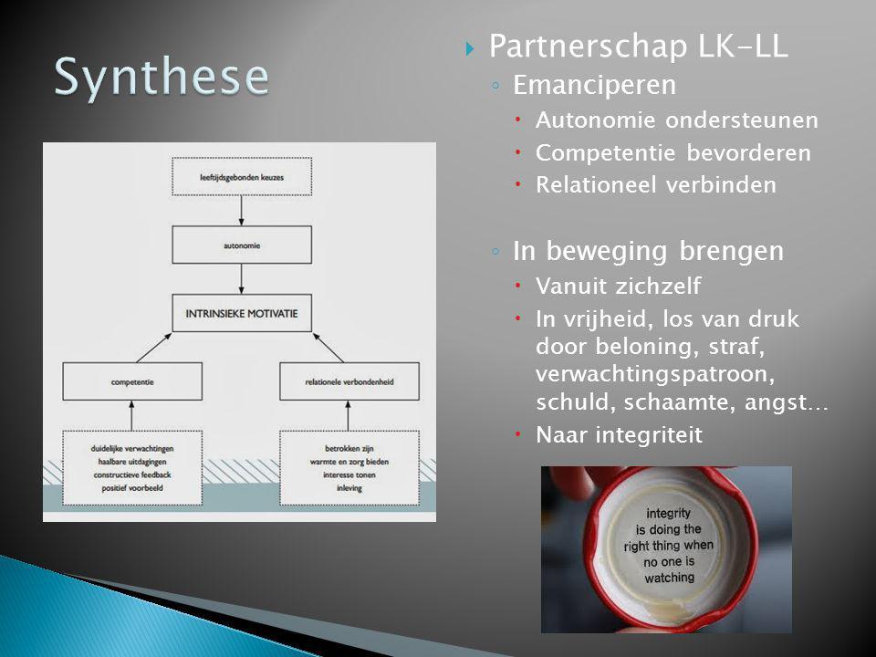  Partnerschap LK-LL ◦ Emanciperen  Autonomie ondersteunen  Competentie bevorderen  Relationeel verbinden ◦ In beweging brengen  Vanuit zichzelf 